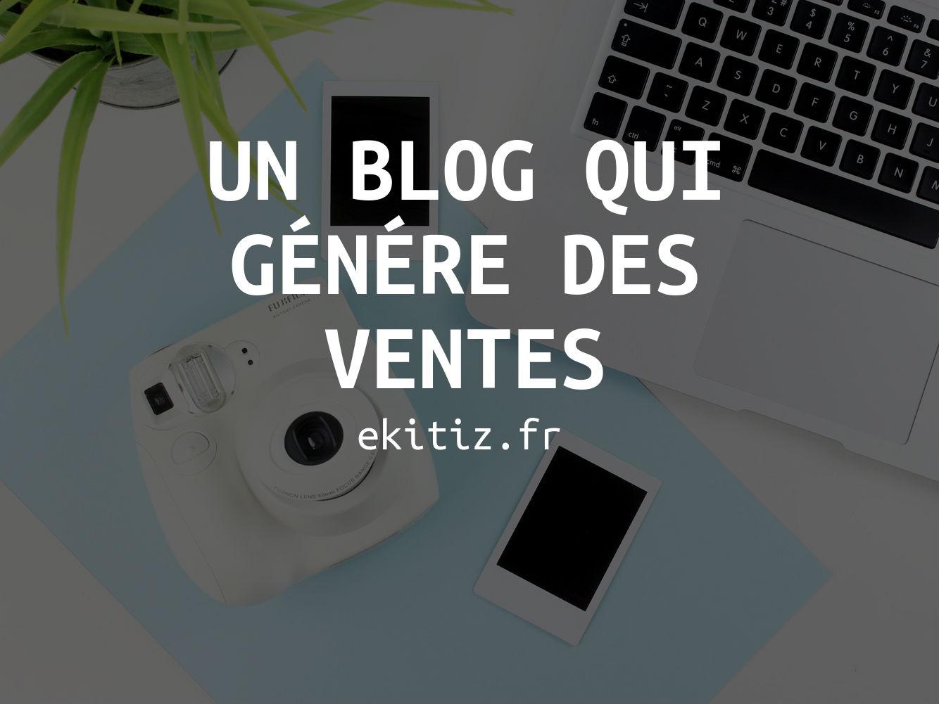 Un blog qui génére de l'argent - Ekitiz